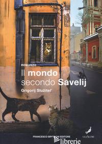 MONDO SECONDO SAVELIJ (IL) - SLUZHITEL GRIGORY