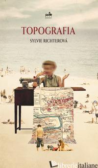 TOPOGRAFIA - RICHTEROVA' SYLVIE
