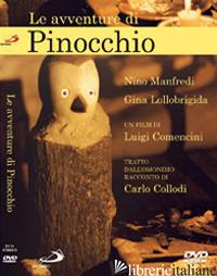 AVVENTURE DI PINOCCHIO. DVD (LE) - COMENCINI LUIGI; MANFREDI NINO; LOLLOBRIGIDA GINA; BALESTRI ANDREA.