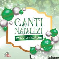 CANTI NATALIZI POPOLARI ITALIANI - AAVV