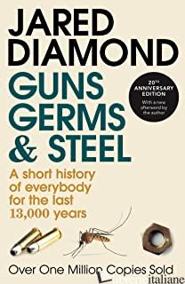 GUNS GERMS AND STEEL - DIAMOND JARED