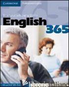 ENGLISH 365. STUDENT'S BOOK. PER LE SCUOLE SUPERIORI. VOL. 1 - FLINDERS STEVE; DIGNEN BOB; SWEENEY SIMON