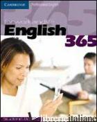 ENGLISH 365. STUDENT'S BOOK. PER LE SCUOLE SUPERIORI. VOL. 2 - FLINDERS STEVE; DIGNEN BOB; SWEENEY SIMON