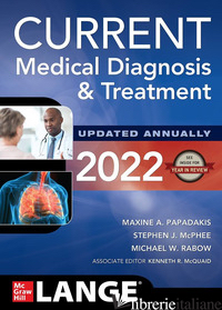 CURRENT MEDICAL DIAGNOSIS & TREATMENT - PAPADAKIS MAXINE A.; MCPHEE STEPHEN J.; RABOW MICHAEL W.