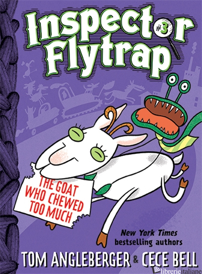 INSPECTOR FLYTRAP IN THE GOAT WHO CHEWED TOO MUCH - TOM ANGLEBERGER, ILLUSTRATED BY CECE BELL