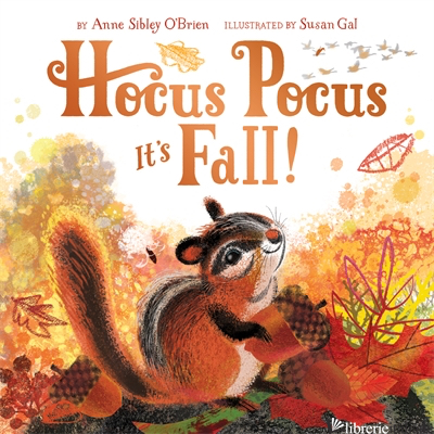 HOCUS POCUS, IT'S FALL! - ANNE SIBLEY O'BRIEN, ILLUSTRATED BY SUSAN GAL
