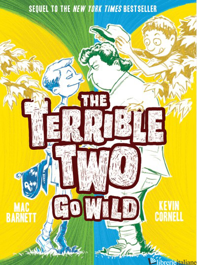 THE TERRIBLE TWO GO WILD - MAC BARNETT AND JORY JOHN, ILLUSTRATED BY KEVIN CORNELL