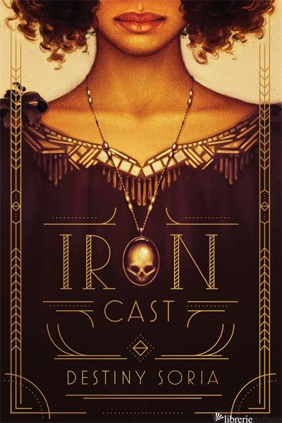 IRON CAST - DESTINY SORIA