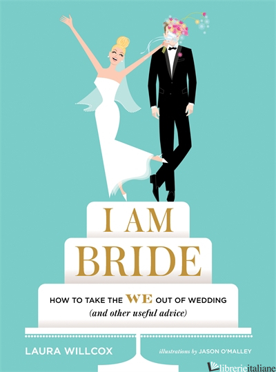I AM BRIDE - LAURA WILLCOX, ILLUSTRATED BY JULIA ROTHMAN