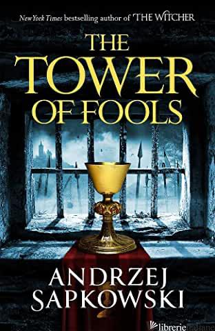 TOWER OF FOOLS (THE) - SAPKOWSKI ANDRZEJ