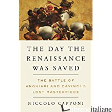 DAY THE RENAISSANCE WAS SAVED (THE) - CAPPONI NICCOLO'