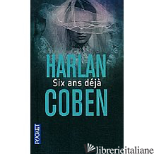 SIX ANS DEJA - COBEN HARLAN