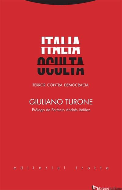 ITALIA OCULTA - TERROR CONTRA DEMOCRACIA - TURONE GIULIANO
