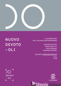 NUOVO DEVOTO-OLI. IL VOCABOLARIO DELL'ITALIANO CONTEMPORANEO 2022. CON APP SCARI - DEVOTO GIACOMO; OLI GIAN CARLO; SERIANNI LUCA; TRIFONE MAURIZIO