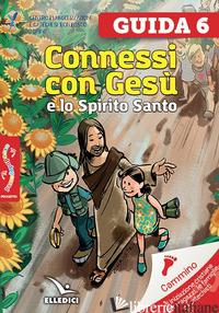 PASSODOPOPASSO. GUIDA. VOL. 6: CONNESSI CON GESU' E LO SPIRITO SANTO - CENTRO EVANGELIZZAZIONE E CATECHESI «DON BOSCO» (CUR.)