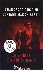 SPIRITO E ALTRI BRIGANTI (LO) - GUCCINI FRANCESCO; MACCHIAVELLI LORIANO