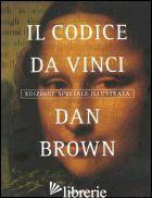 CODICE DA VINCI. EDIZ. ILLUSTRATA (IL) - BROWN DAN