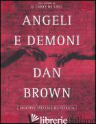 ANGELI E DEMONI. EDIZ. ILLUSTRATA - BROWN DAN