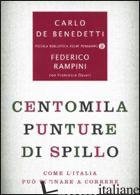 CENTOMILA PUNTURE DI SPILLO. COME L'ITALIA PUO' TORNARE A CORRERE - RAMPINI FEDERICO; DE BENEDETTI CARLO; DAVERI FRANCESCO