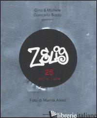 ZELIG. 25 ANNI DI RISATE. EDIZ. ILLUSTRATA - GINO E MICHELE; BOZZO GIANCARLO; ALESSI MARINA