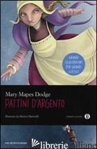 PATTINI D'ARGENTO (I) - DODGE MARY MAPES