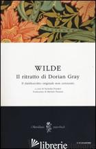 RITRATTO DI DORIAN GRAY (IL) - WILDE OSCAR; FRANKEL N. (CUR.)
