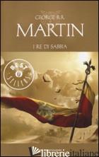 RE DI SABBIA (I) - MARTIN GEORGE R. R.