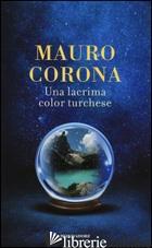 LACRIMA COLOR TURCHESE (UNA) - CORONA MAURO