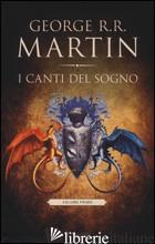 CANTI DEL SOGNO (I). VOL. 1 - MARTIN GEORGE R. R.