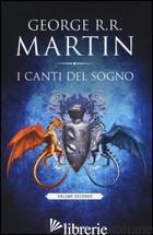 CANTI DEL SOGNO (I). VOL. 2 - MARTIN GEORGE R. R.