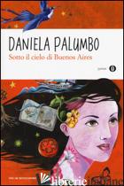 SOTTO IL CIELO DI BUENOS AIRES - PALUMBO DANIELA