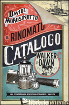 RINOMATO CATALOGO WALKER & DAWN (IL) - MOROSINOTTO DAVIDE