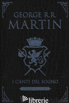 CANTI DEL SOGNO. EDIZ. INTEGRALE (I). VOL. 2 - MARTIN GEORGE R. R.