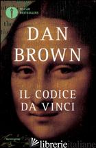 CODICE DA VINCI (IL) - BROWN DAN