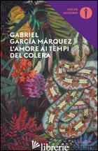 AMORE AI TEMPI DEL COLERA (L') - GARCIA MARQUEZ GABRIEL