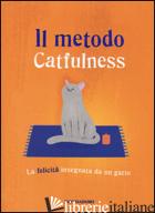 METODO CATFULNESS. LA FELICITA' INSEGNATA DA UN GATTO (IL) - VALENTINO PAOLO