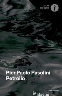 PETROLIO - PASOLINI PIER PAOLO; DE LAUDE S. (CUR.)