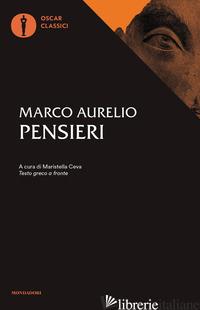 PENSIERI. TESTO GRECO A FRONTE - MARCO AURELIO; CEVA M. (CUR.)