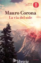 VIA DEL SOLE (LA) - CORONA MAURO