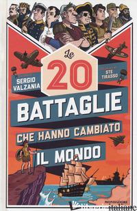 20 BATTAGLIE CHE HANNO CAMBIATO IL MONDO (LE) - VALZANIA SERGIO