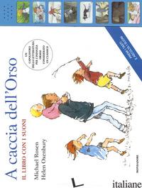 A CACCIA DELL'ORSO. EDIZ. A COLORI - ROSEN MICHAEL; OXENBURY HELEN
