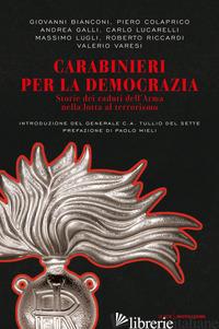 CARABINIERI PER LA DEMOCRAZIA. STORIE DEI CADUTI DELL'ARMA NELLA LOTTA AL TERROR - RICCARDI ROBERTO