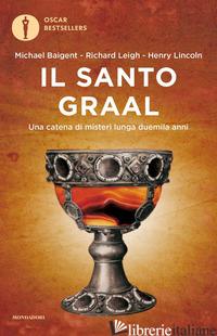SANTO GRAAL (IL) - BAIGENT MICHAEL; LEIGH RICHARD; LINCOLN HENRY