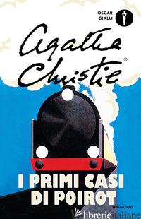 PRIMI CASI DI POIROT (I) - CHRISTIE AGATHA