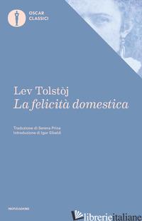 FELICITA' DOMESTICA (LA) - TOLSTOJ LEV