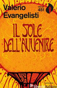 SOLE DELL'AVVENIRE (IL). VOL. 1 - EVANGELISTI VALERIO
