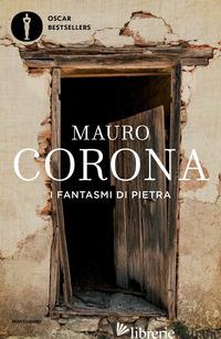 FANTASMI DI PIETRA (I) - CORONA MAURO