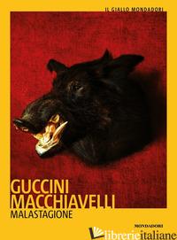 MALASTAGIONE - GUCCINI FRANCESCO; MACCHIAVELLI LORIANO