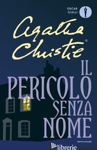 PERICOLO SENZA NOME (IL) - CHRISTIE AGATHA