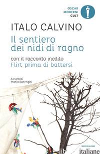 SENTIERO DEI NIDI DI RAGNO. CON IL RACCONTO INEDITO FLIRT PRIMA DI BATTERSI (IL) - CALVINO ITALO; BARENGHI M. (CUR.)